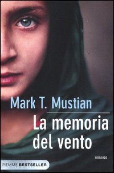 La memoria del vento - Mark T. Mustian  