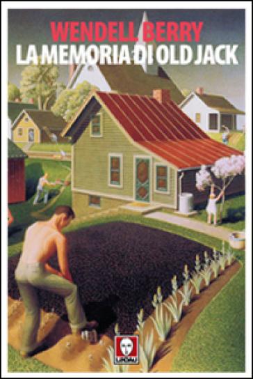 La memoria di Old Jack - Wendell Berry | Kritjur.org