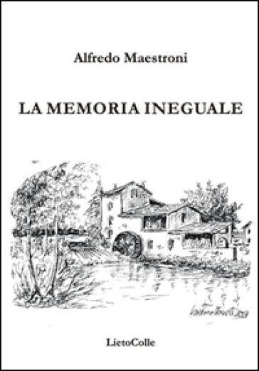 La memoria ineguale - Alfredo Maestroni | Kritjur.org