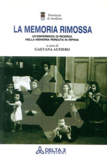 La memoria rimossa - Gaetana Aufiero  
