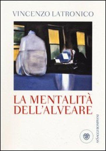 La mentalità dell'alveare - Vincenzo Latronico |