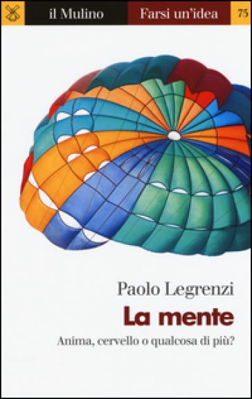 La mente - Paolo Legrenzi |