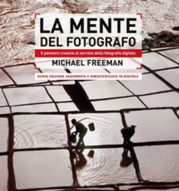 La mente del fotografo - Michael Freeman |
