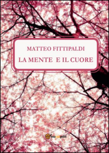 La mente e il cuore - Matteo Fittipaldi |