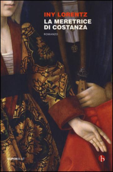La meretrice di Costanza - Iny Lorentz |
