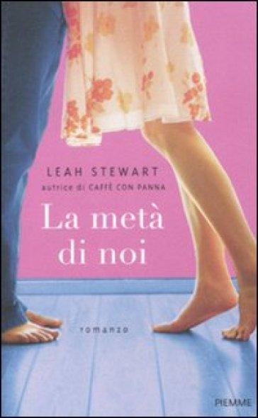 La metà di noi - Leah Stewart | Thecosgala.com