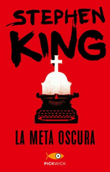 La metà oscura - Stephen King | Rochesterscifianimecon.com