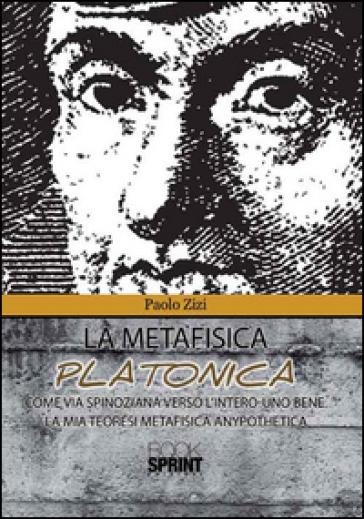 La metafisica platonica - Paolo Zizi  