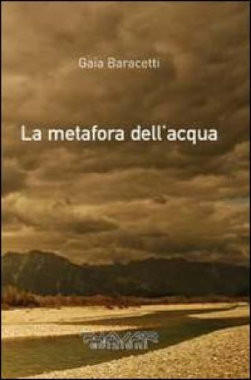 La metafora dell'acqua - Gaia Baracetti  