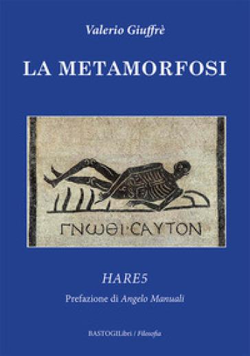 La metamorfosi. Hare5 - Valerio Giuffrè  
