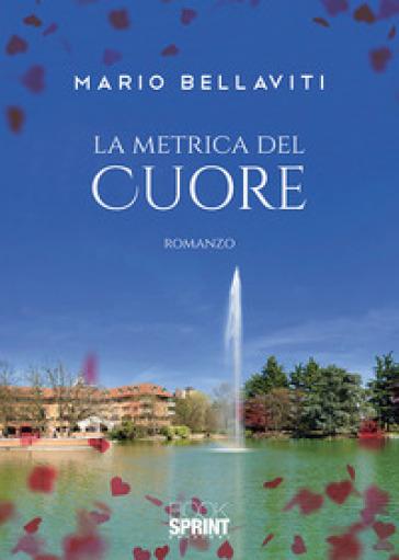 La metrica del cuore - Mario Bellaviti  