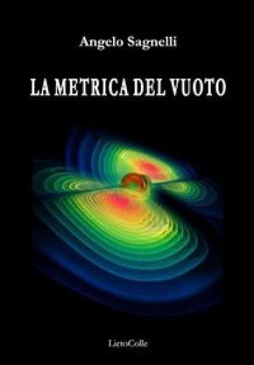 La metrica del vuoto - Angelo Sagnelli  