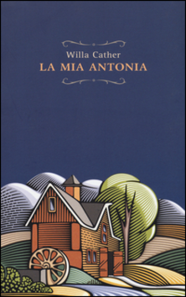 La mia Antonia - Willa Cather |