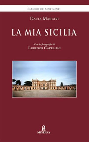 La mia Sicilia - Dacia Maraini | Thecosgala.com
