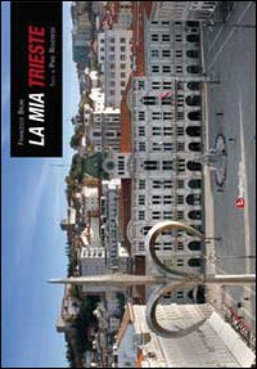 La mia Trieste - Francesco Bruni  