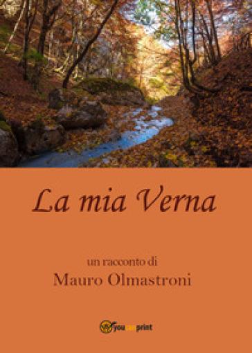 La mia Verna - Mauro Olmastroni |