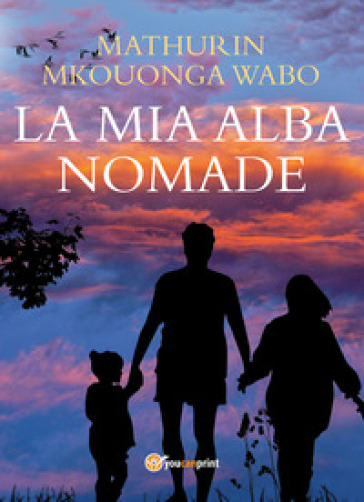 La mia alba nomade - Mathurin Mkouonga Wabo | Jonathanterrington.com