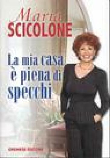 La mia casa è piena di specchi - Maria Scicolone  