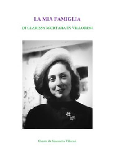 La mia famiglia - Clarissa Mortara in Villoresi |