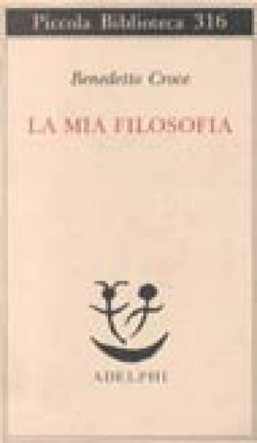 La mia filosofia - Benedetto Croce | Ericsfund.org
