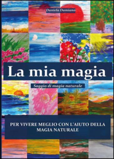 La mia magia - Daniela Damiano   Rochesterscifianimecon.com