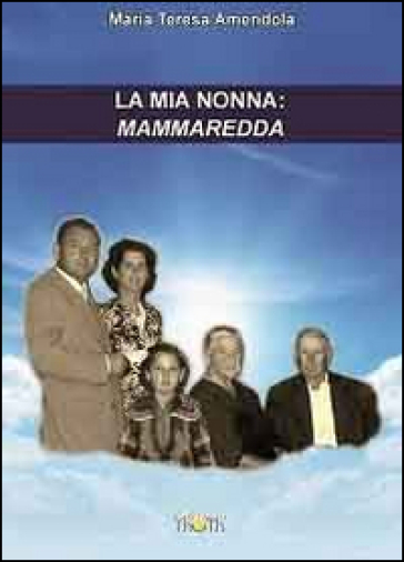 La mia nonna: Mammaredda - Maria Teresa Amendola   Kritjur.org
