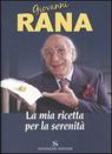 La mia ricetta per la serenità - Giovanni Rana   Thecosgala.com