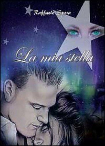 La mia stella - Raffaele Spera  
