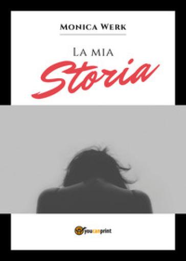 La mia storia - Monica Werk |