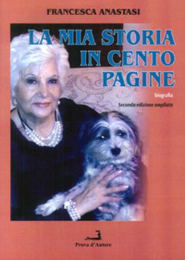 La mia storia in cento pagine - Francesca Anastasi |