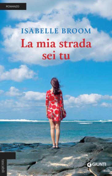 La mia strada sei tu - Isabelle Broom | Kritjur.org