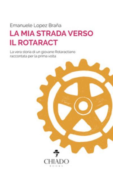 La mia strada verso il Rotaract - Emanuele Lopez Brana | Kritjur.org