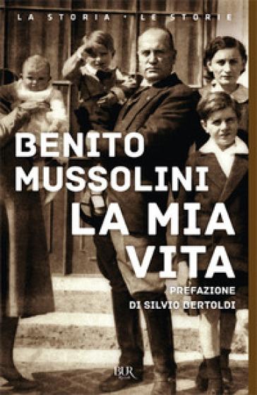 La mia vita - Benito Mussolini   Rochesterscifianimecon.com