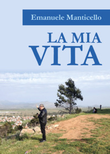 La mia vita - Emanuele Manticello | Kritjur.org