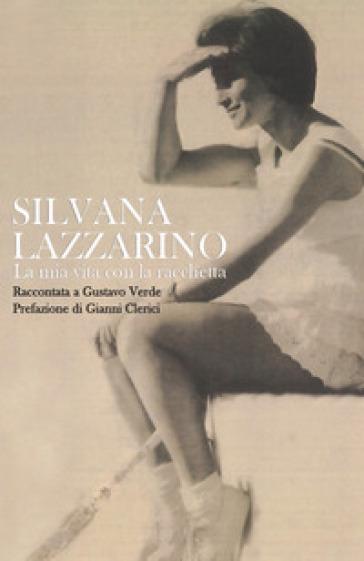 La mia vita con la racchetta - Silvana Lazzarino | Rochesterscifianimecon.com
