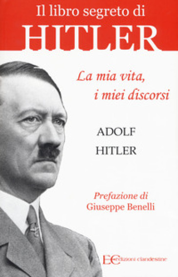 La mia vita, i miei discorsi - Adolf Hitler |