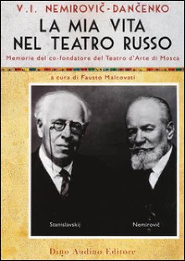 La mia vita nel teatro russo - Vladimir I. Nemirovic-Dancenko | Ericsfund.org