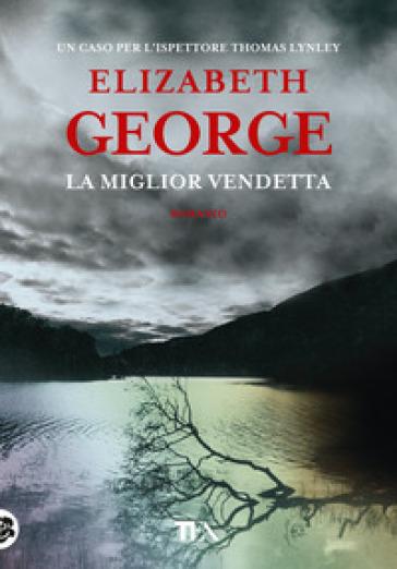 La miglior vendetta - Elizabeth George | Jonathanterrington.com