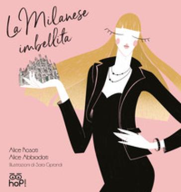La milanese imbellita - Alice Abbiadati | Thecosgala.com