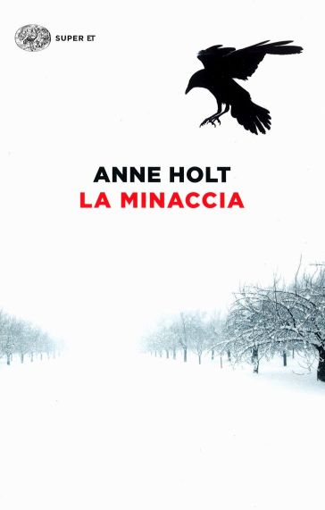 La minaccia - Anne Holt | Jonathanterrington.com