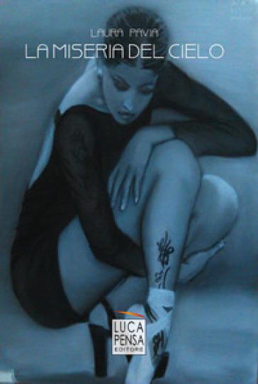 La miseria del cielo - Laura Pavia  