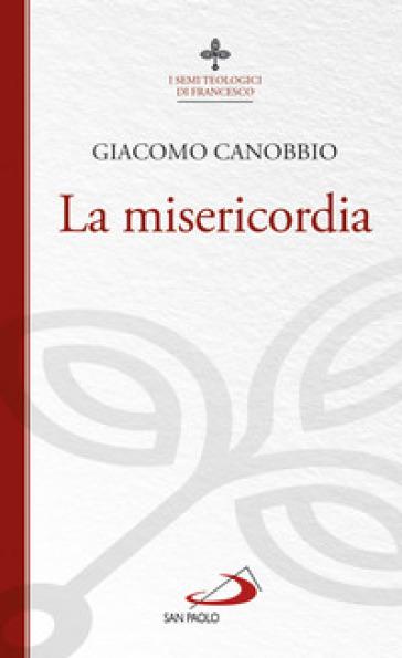 La misericordia - Giacomo Canobbio | Kritjur.org