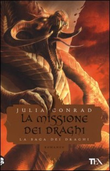 La missione dei draghi - Julia Conrad | Rochesterscifianimecon.com