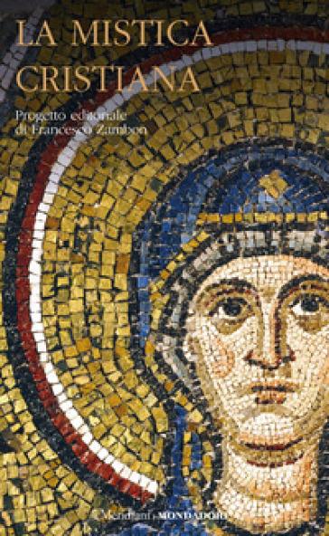La mistica cristiana. 1. - Francesco Zambon | Ericsfund.org