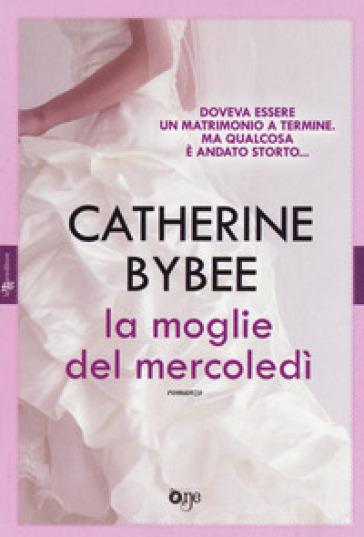 La moglie del mercoledì - Catherine Bybee |
