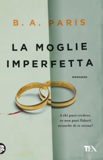La moglie imperfetta - B. A. Paris | Rochesterscifianimecon.com