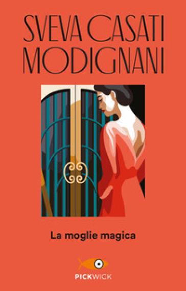 La moglie magica - Sveva Casati Modignani |