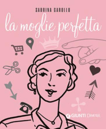 La moglie perfetta - Sabrina Carollo |