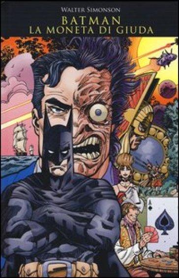 La moneta di Giuda. Batman - Walter Simonson |