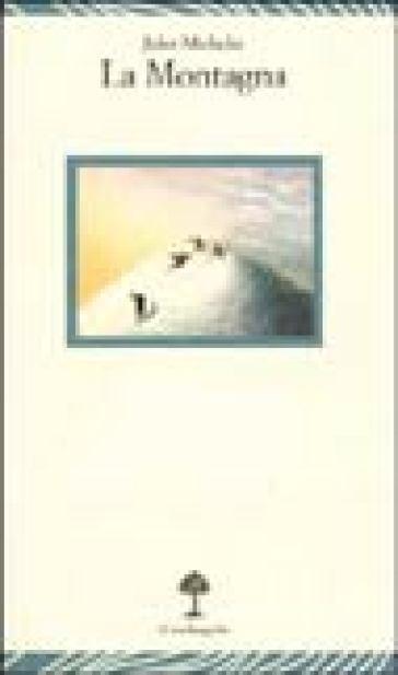 La montagna - Jules Michelet |